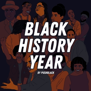 Black History Year by PushBlack