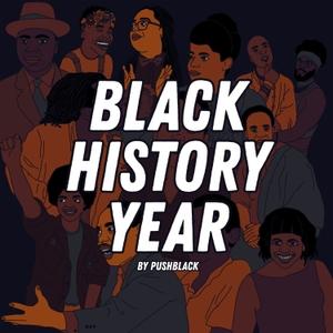 Black History Year by PushBlack