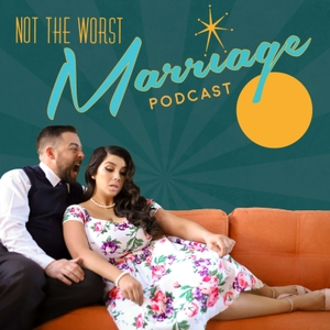 Not The Worst Marriage by Sara Buckley and Sterling Buckley