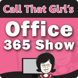The Call That Girl Office 365 Show by Lisa Hendrickson