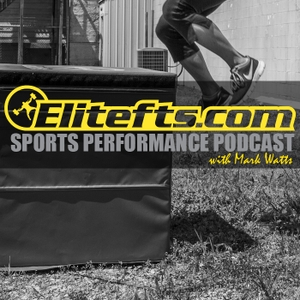 Elitefts Sports Performance Podcast by Mark Watts