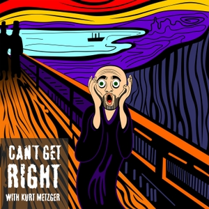 Can't Get Right with Kurt Metzger by GaS Digital Network