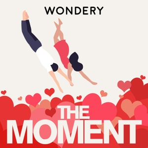 The Moment by Wondery