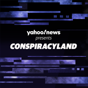 Conspiracyland by Yahoo News