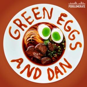Green Eggs and Dan by The Podglomerate / Dan Ahdoot