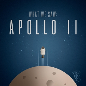 Apollo 11: What We Saw by Esoteric Radio Theatre
