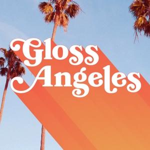 Gloss Angeles by Kirbie Johnson and Sara Tan