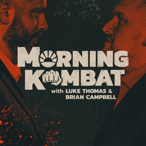 MORNING KOMBAT WITH LUKE THOMAS AND BRIAN CAMPBELL by Luke Thomas, Brian Campbell