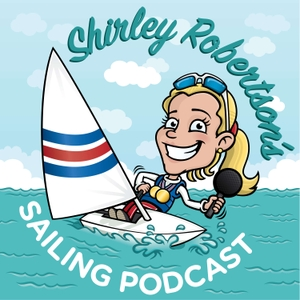 Shirley Robertson's Sailing Podcast by Shirley Robertson