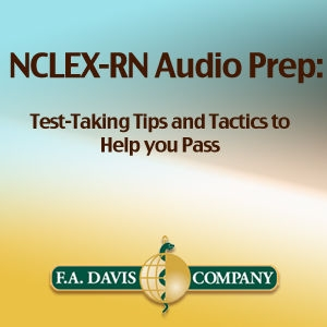 F.A. Davis's NCLEX-RN Audio Prep: Test-Taking Tips and Tactics to Help You Pass by F.A. Davis