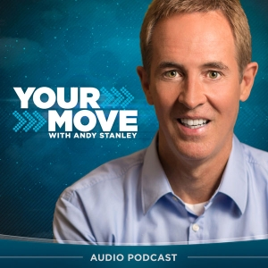 Your Move with Andy Stanley Podcast by Andy Stanley