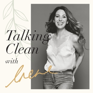 Talking Clean with Irene by Irene Falcone from Nourished Life