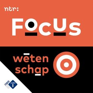 Focus Wetenschap by NPO Radio 1 / NTR