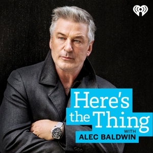 Here's The Thing with Alec Baldwin by WNYC