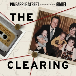 The Clearing by Pineapple Street Media / Gimlet