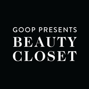 The Beauty Closet by Goop Inc and Cadence 13