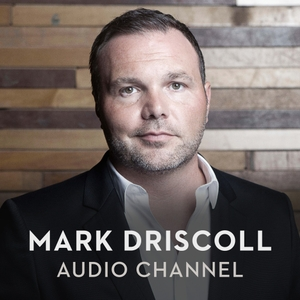 Mark Driscoll Audio by Mark Driscoll