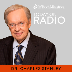 Daily Radio Program with Charles Stanley - In Touch Ministries by Dr. Charles Stanley