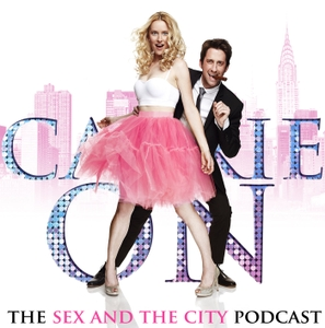 Carrie On: The Sex And The City Podcast by Katherine Canipe & Alec Wells