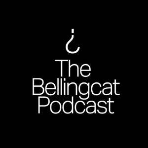 The Bellingcat Podcast by Bellingcat