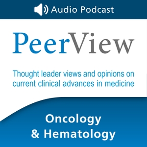 PeerView Oncology & Hematology CME/CNE/CPE Audio Podcast by PVI, PeerView Institute for Medical Education