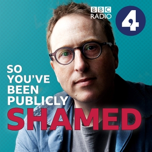 So You've Been Publicly Shamed by Jon Ronson by BBC Radio 4