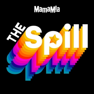 The Spill by Mamamia Podcasts