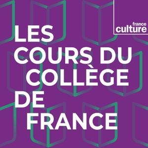 Les Cours du Collège de France by France Culture