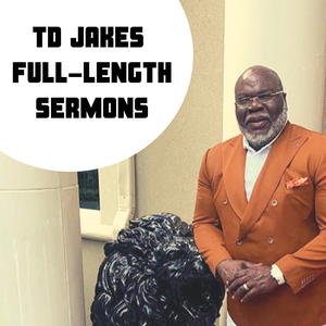 Bishop TD Jakes Full-Legnth Sermons and Interviews by Alexander the Great Reader