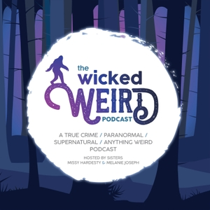 The Wicked Weird Podcast by The Wicked Weird Podcast