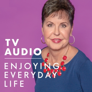 Joyce Meyer Enjoying Everyday Life® TV Audio Podcast by Joyce Meyer