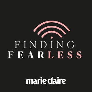 Finding Fearless with marie claire by Pacific Podcast Network