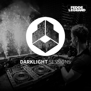 Fedde Le Grand - Darklight Sessions by Fedde Le Grand