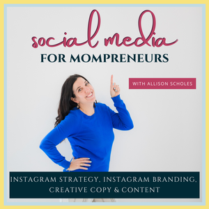 Social Media for Mompreneurs - Instagram Strategy, Instagram Branding, Creative Copy & Content by Allison Scholes - Podcasting, Instagram Clarity, Instagram Coach, Photographer, Entrepreneurship, Social Media, Personal Branding, Visual Branding, Brand Identity, Content Creation, Content Planning