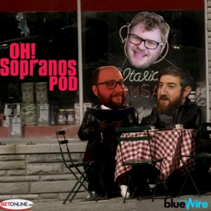OH!!!: A Sopranos Podcast by Blue Wire
