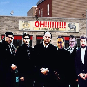 OH!!!: A Sopranos Podcast by David Futernick
