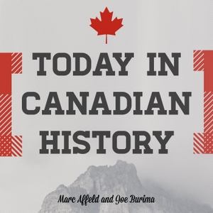 Today in Canadian History by Marc Affeld and Joe Burima