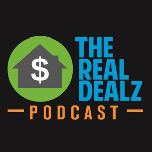 The Real Dealz Podcast - Real Estate Investing Unfiltered! How to get started in real estate investing, wholesaling, new cons by Tucker Merrihew, a successful Real Estate Entrepreneur teaches listeners about Real Estate Investing and House Flipping.