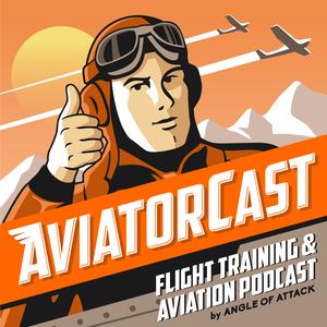 AviatorCast: Flight Training & Aviation Podcast by Chris Palmer | Angle of Attack