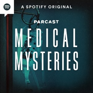 Medical Mysteries by Parcast Network
