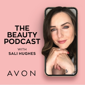 The Beauty Podcast, with Sali Hughes by Avon