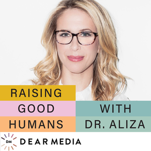 Raising Good Humans by Dear Media, Aliza Pressman