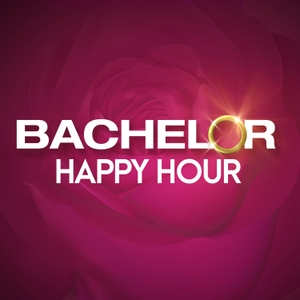 Bachelor Happy Hour by Bachelor Nation | Wondery