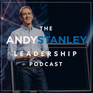 Andy Stanley Leadership Podcast by Andy Stanley