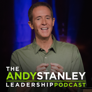 Andy Stanley Leadership Podcast Podcast