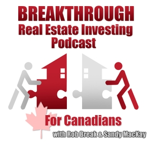 Breakthrough Real Estate Investing Podcast by Sandy Mackay & Rob Break