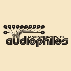 hanging out with audiophiles by hanging out with audiophiles