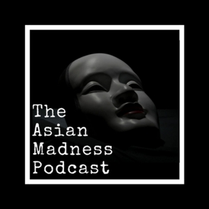 The Asian Madness Podcast by Jessica
