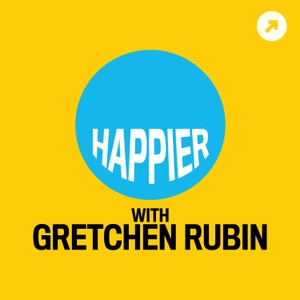 Happier with Gretchen Rubin by Gretchen Rubin / The Onward Project / Panoply