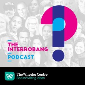 The Interrobang by The Wheeler Centre